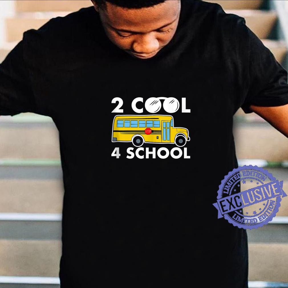 2 Cool 4 School, School Bus Shirt