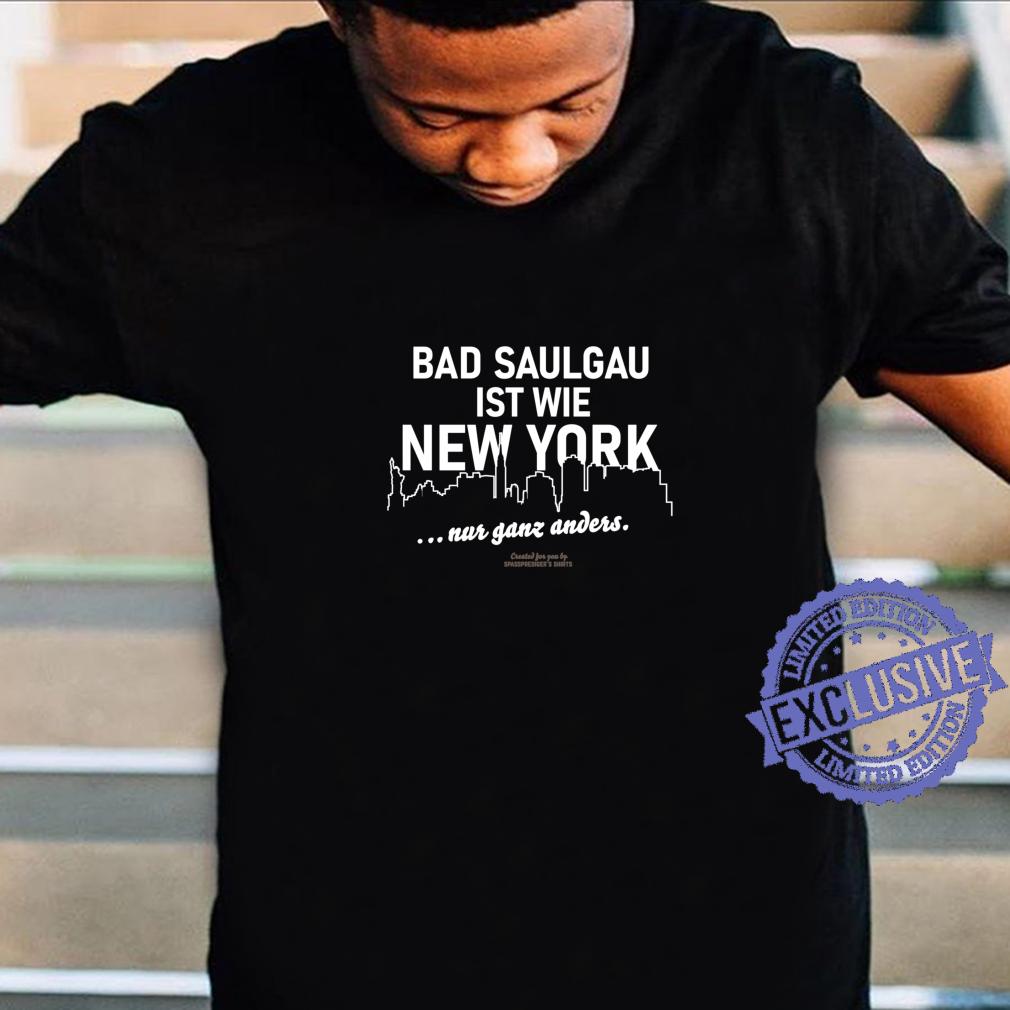 Bad Saulgau ist wie New York Bad Saulgau Shirt