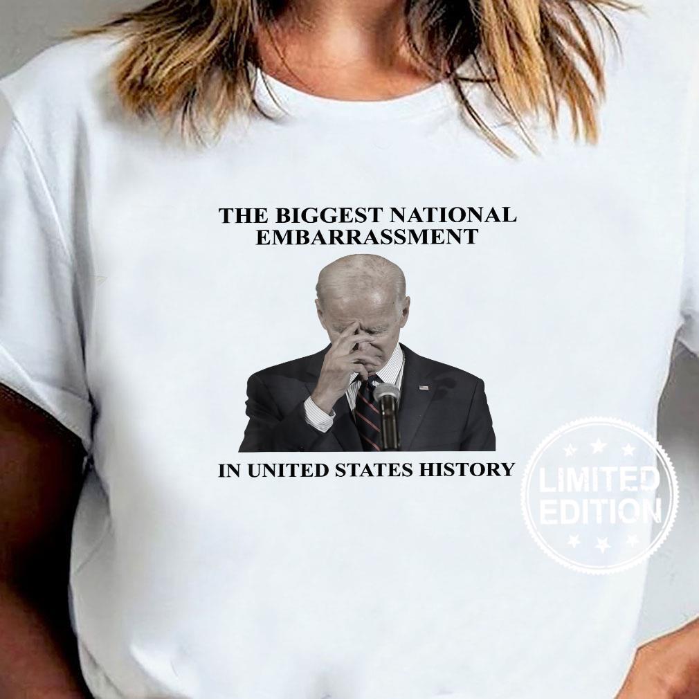 Biden The Biggest National Embarrassment Sarcasm Shirt sweater