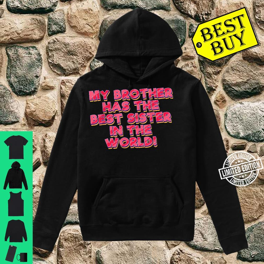 Funny Sister Brother Has Best Sister In The World Family Shirt hoodie