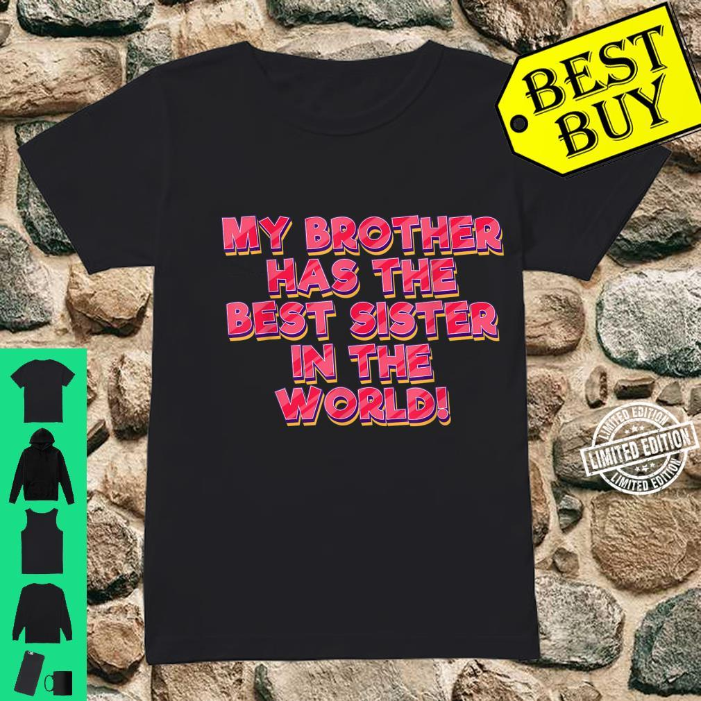 Funny Sister Brother Has Best Sister In The World Family Shirt ladies tee
