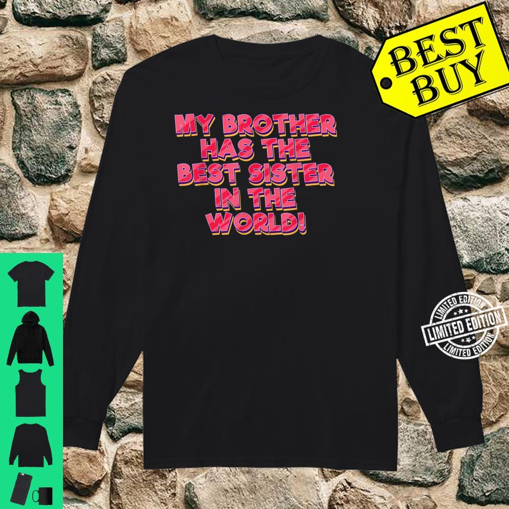 Funny Sister Brother Has Best Sister In The World Family Shirt long sleeved