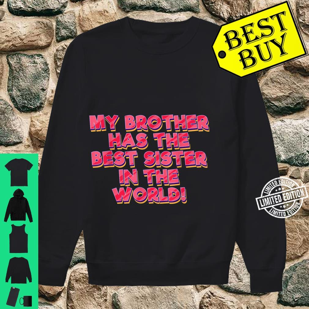 Funny Sister Brother Has Best Sister In The World Family Shirt sweater