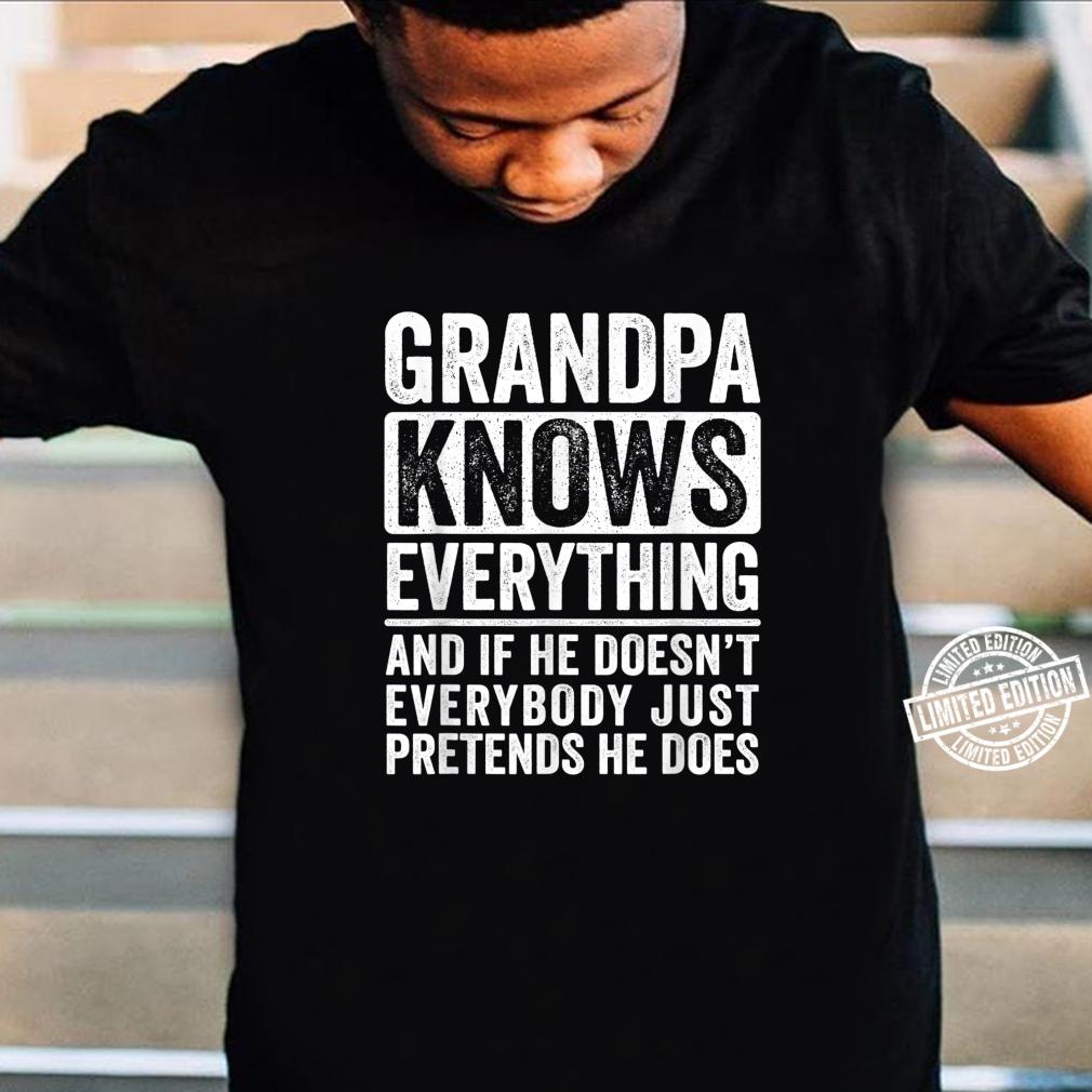 Grandpa Knows Everything Grandfather Grand Papa Shirt