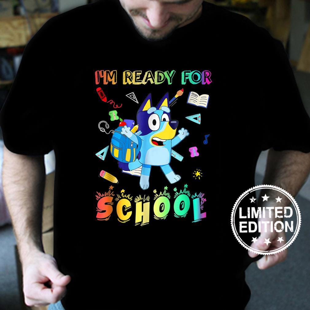 I'm Ready For School Blueys Shirt