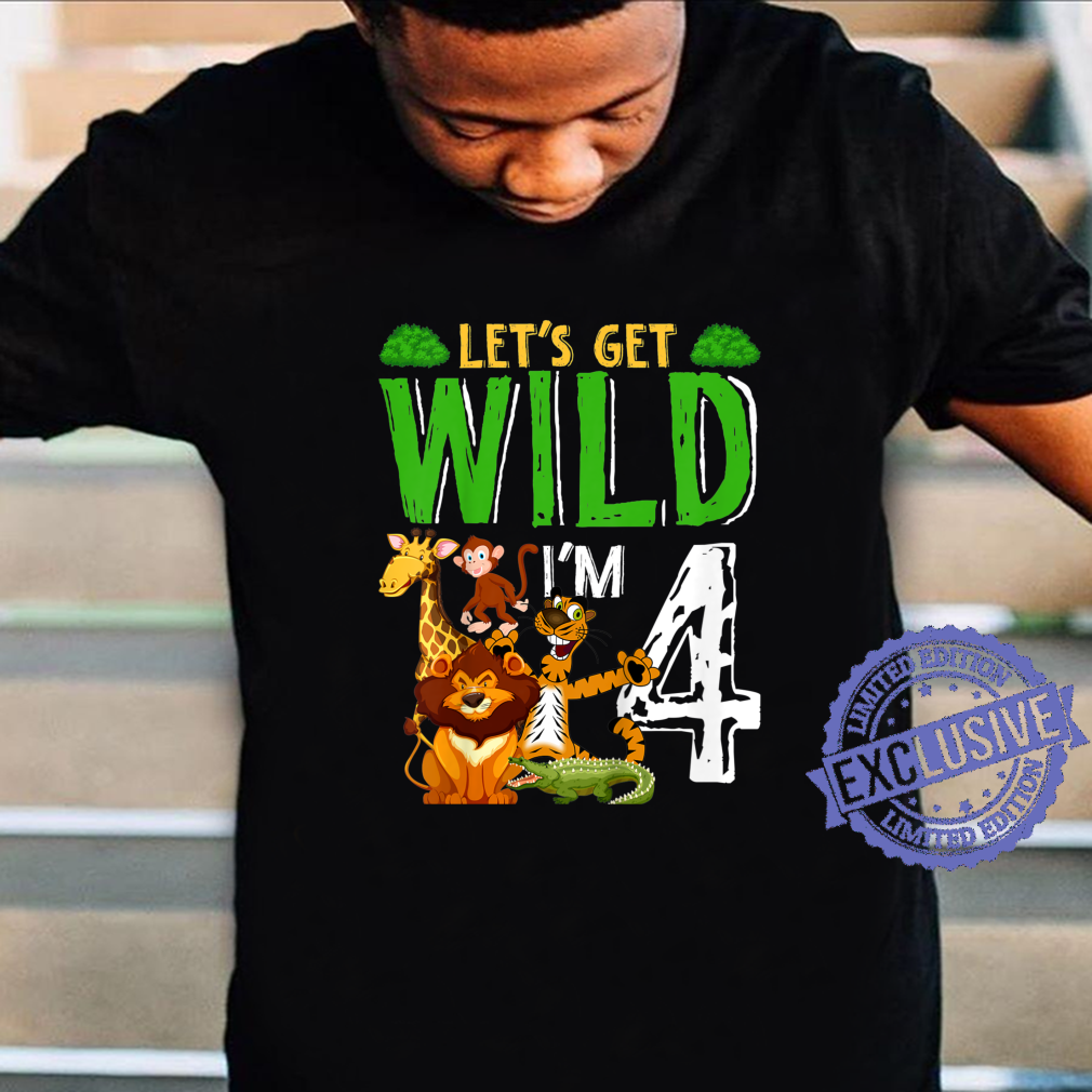 Kids Let's Get Wild I'm 4 Years Old 4th Birthday Shirt