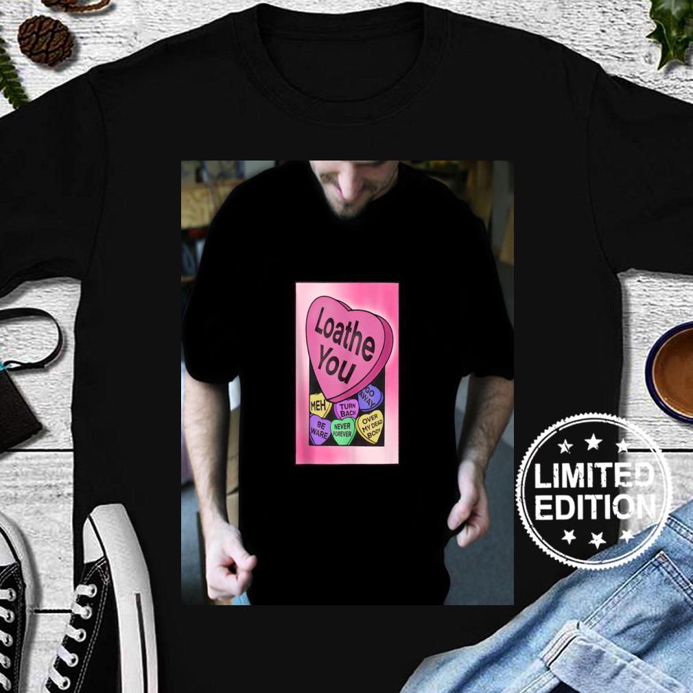 Loathe You Valentine Shirt long sleeved