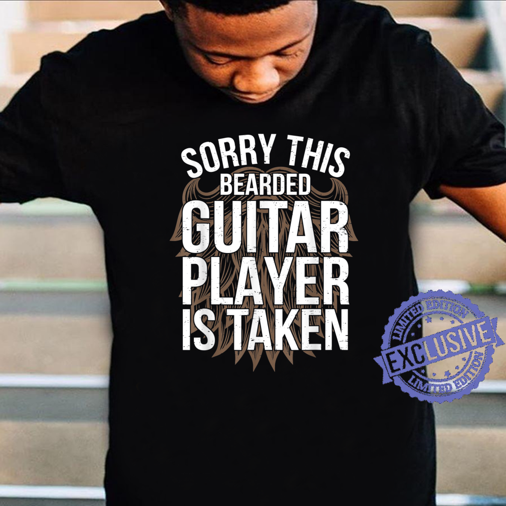 Mens Bearded Guitar Player Is Taken Guitarist Shirt