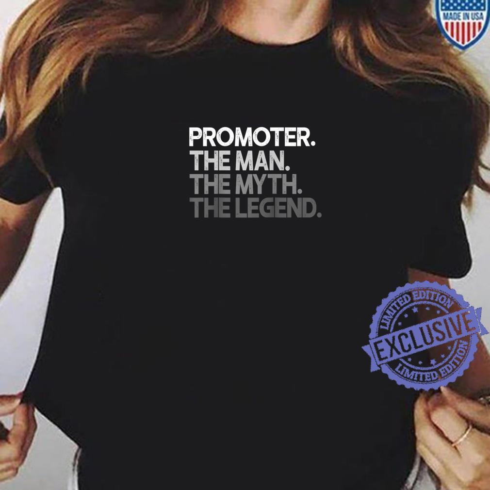 Mens Promoter Man The Myth Legend Shirt ladies tee