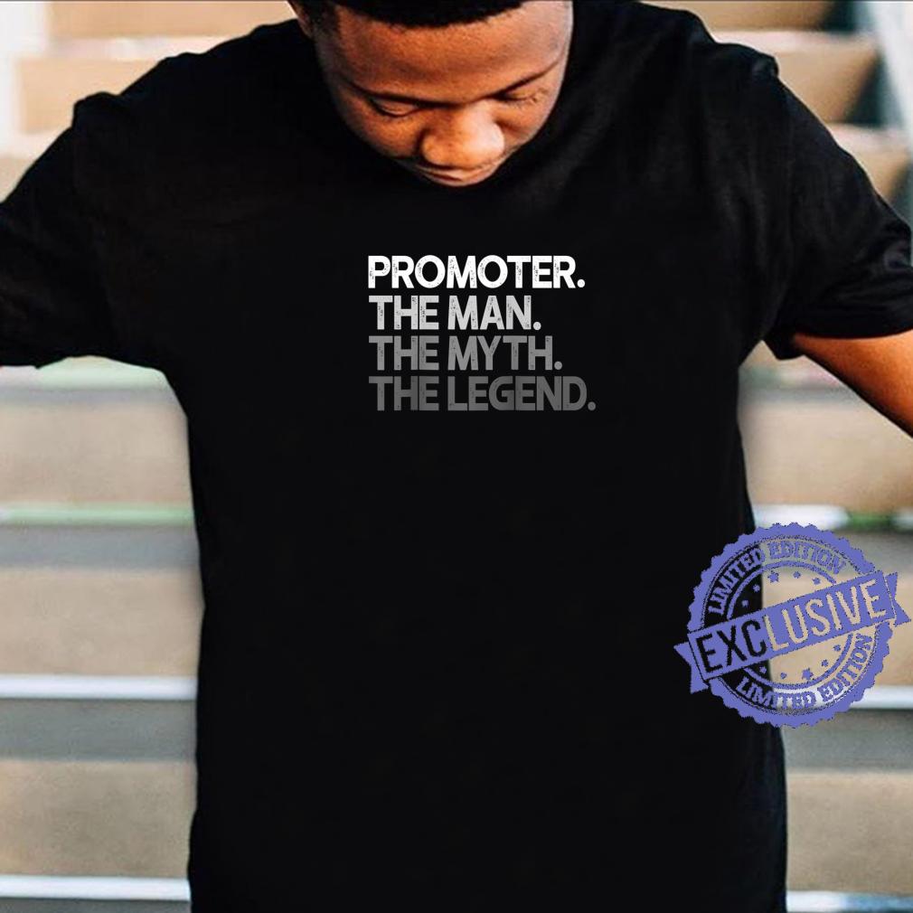 Mens Promoter Man The Myth Legend Shirt