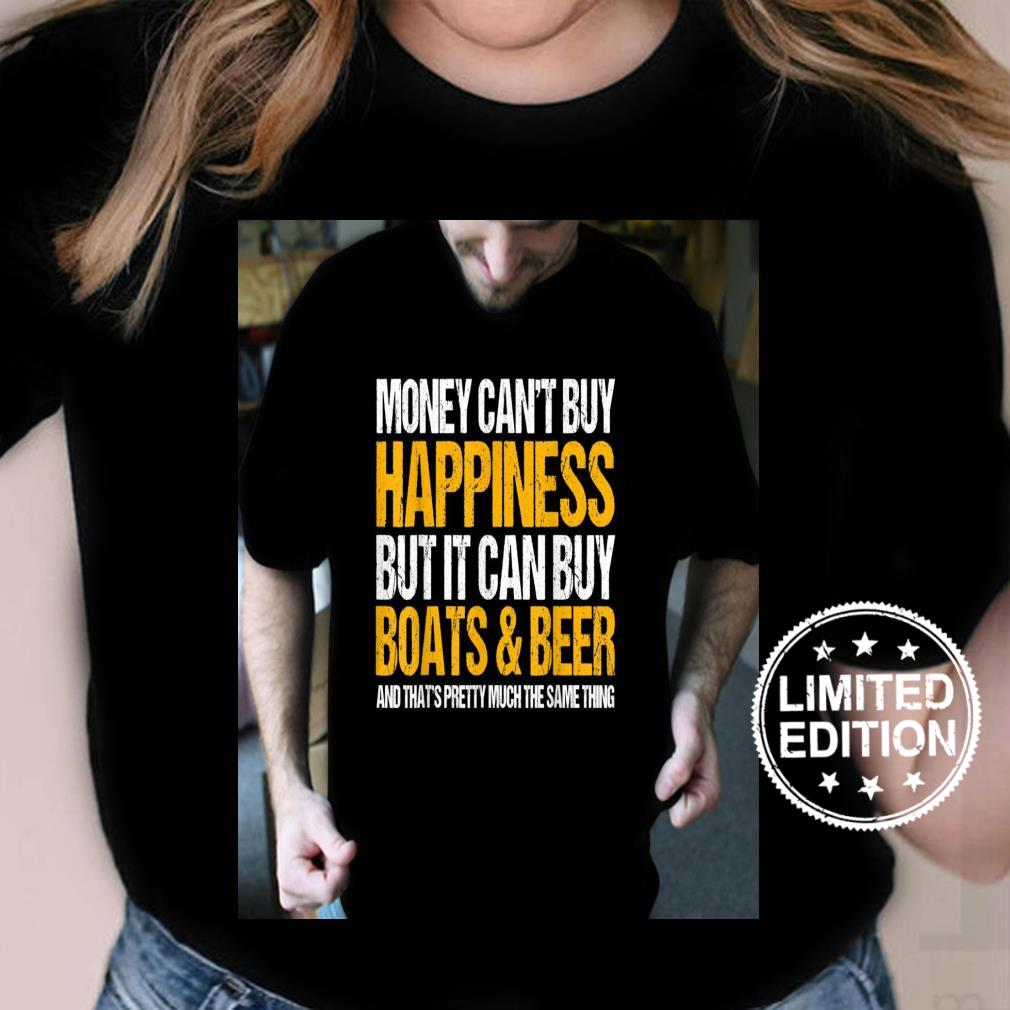 Money Can't Buy Happiness But It Can Buy Boats & Beer Shirt ladies tee