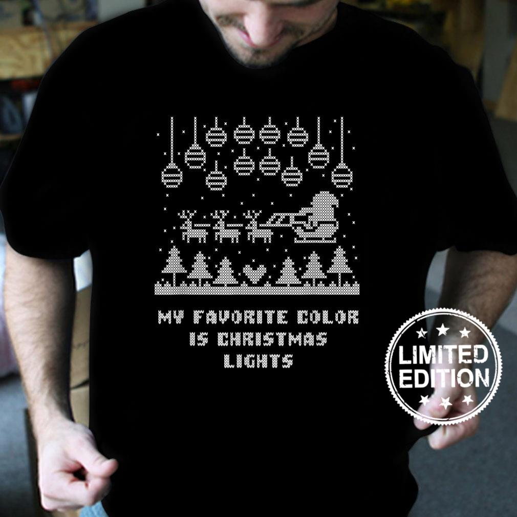 My Favorite Color is Christmas Lights Positive Quote Xmas Shirt