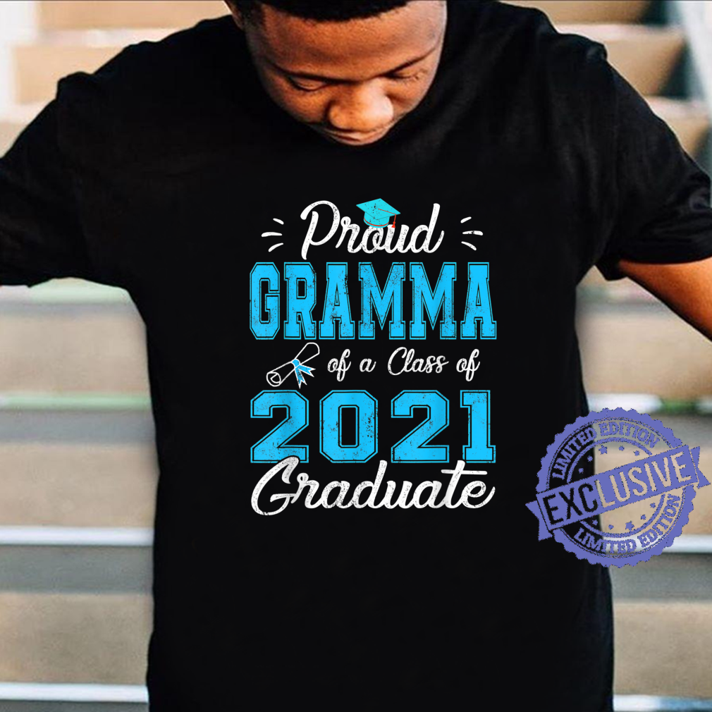 Proud Gramma Of A Class Of 2021 Graduate Senior 21 Shirt