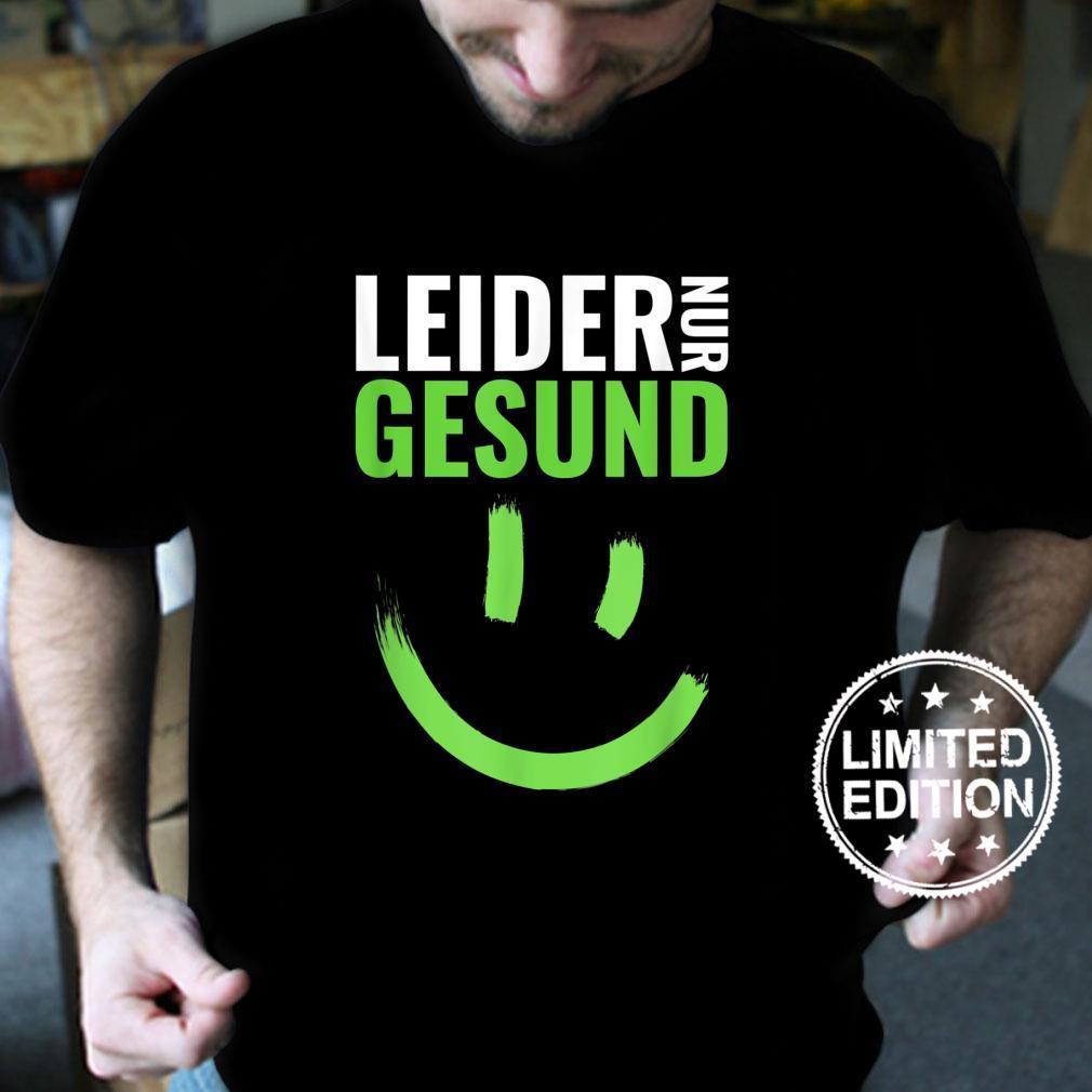 Unider Nur Gesund Quote Shirt [German Language] Shirt