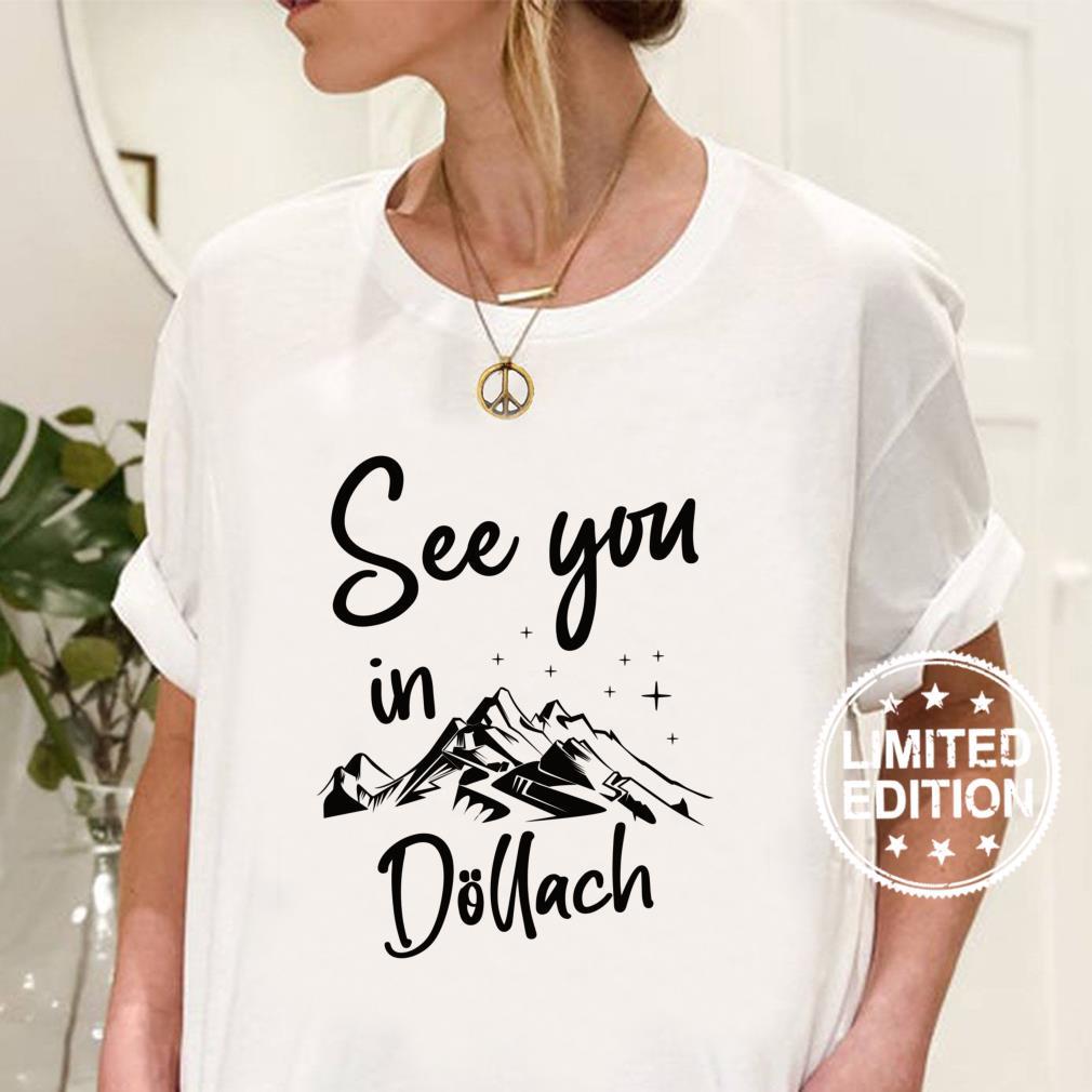 Wir sehen uns in Döllach Kärnten Österreich Urlaub Ski Shirt