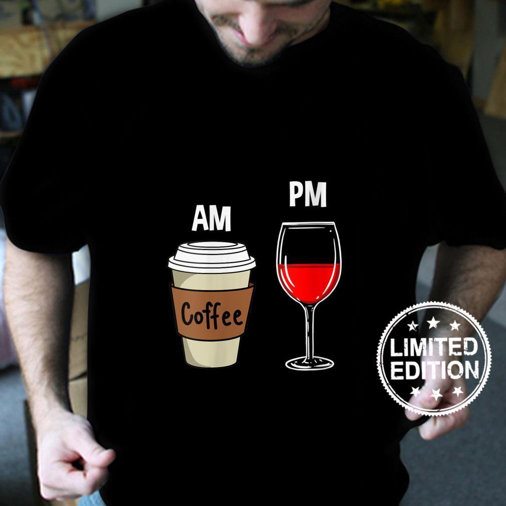 Womens AM CoffeePM Wine Shirt