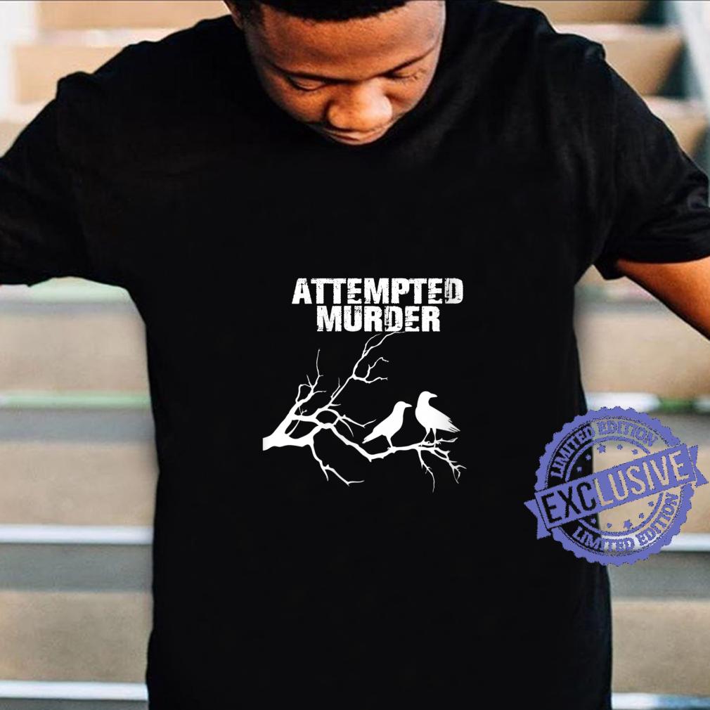 Womens Attempted Murder Shirt
