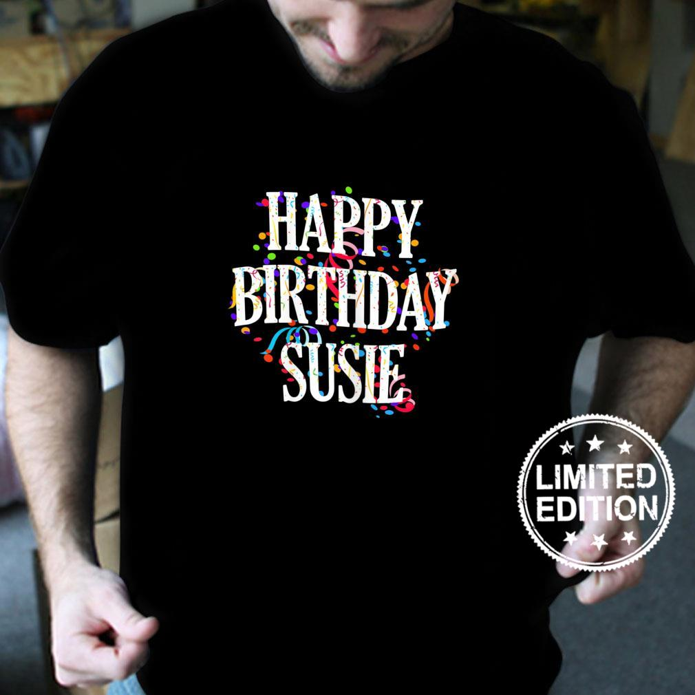 Womens Happy Birthday Susie First Name Girls Colorful Bday Shirt