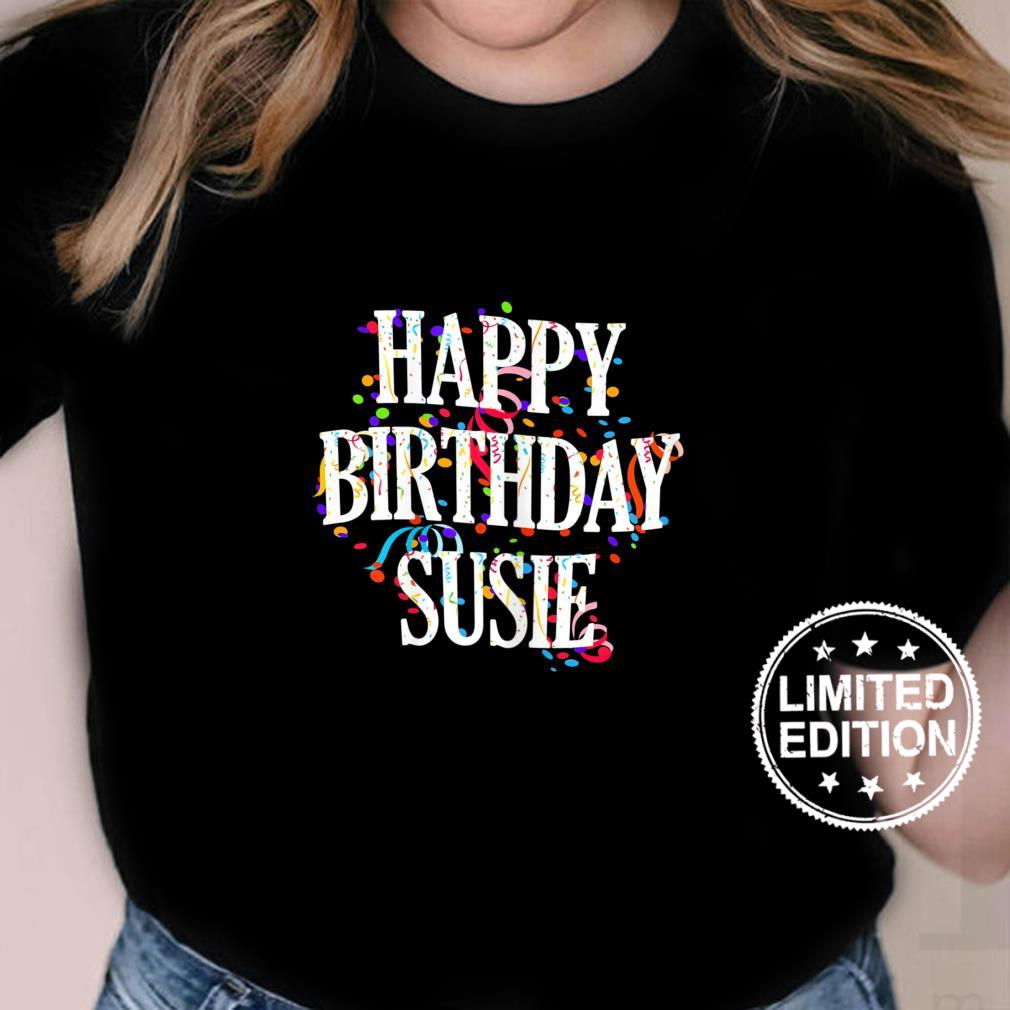 Womens Happy Birthday Susie First Name Girls Colorful Bday Shirt ladies tee