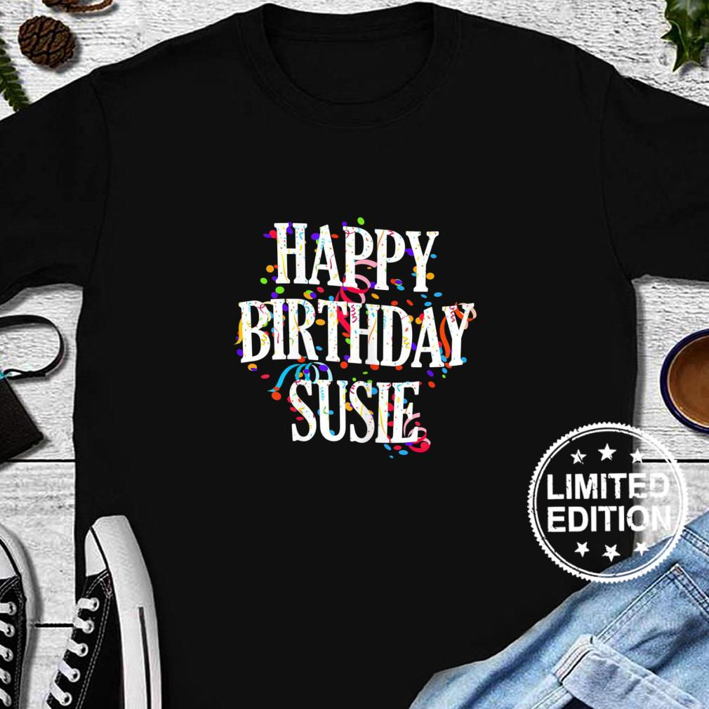 Womens Happy Birthday Susie First Name Girls Colorful Bday Shirt long sleeved