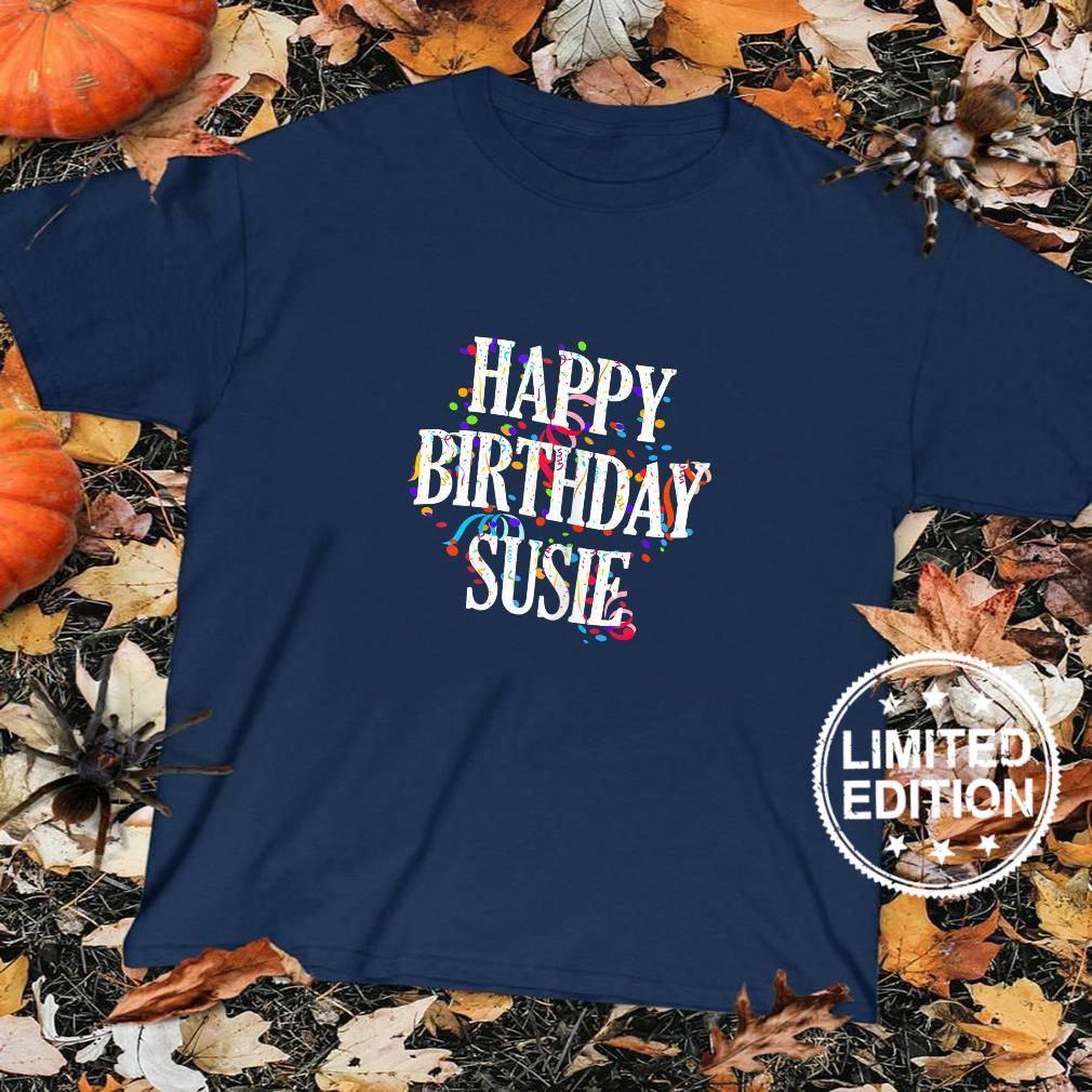 Womens Happy Birthday Susie First Name Girls Colorful Bday Shirt sweater