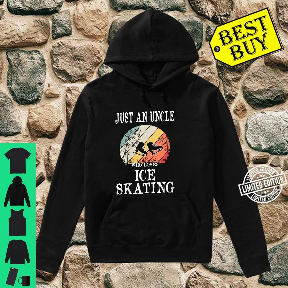 Womens Just An Uncle Who Loves Ice Skating Shirt hoodie