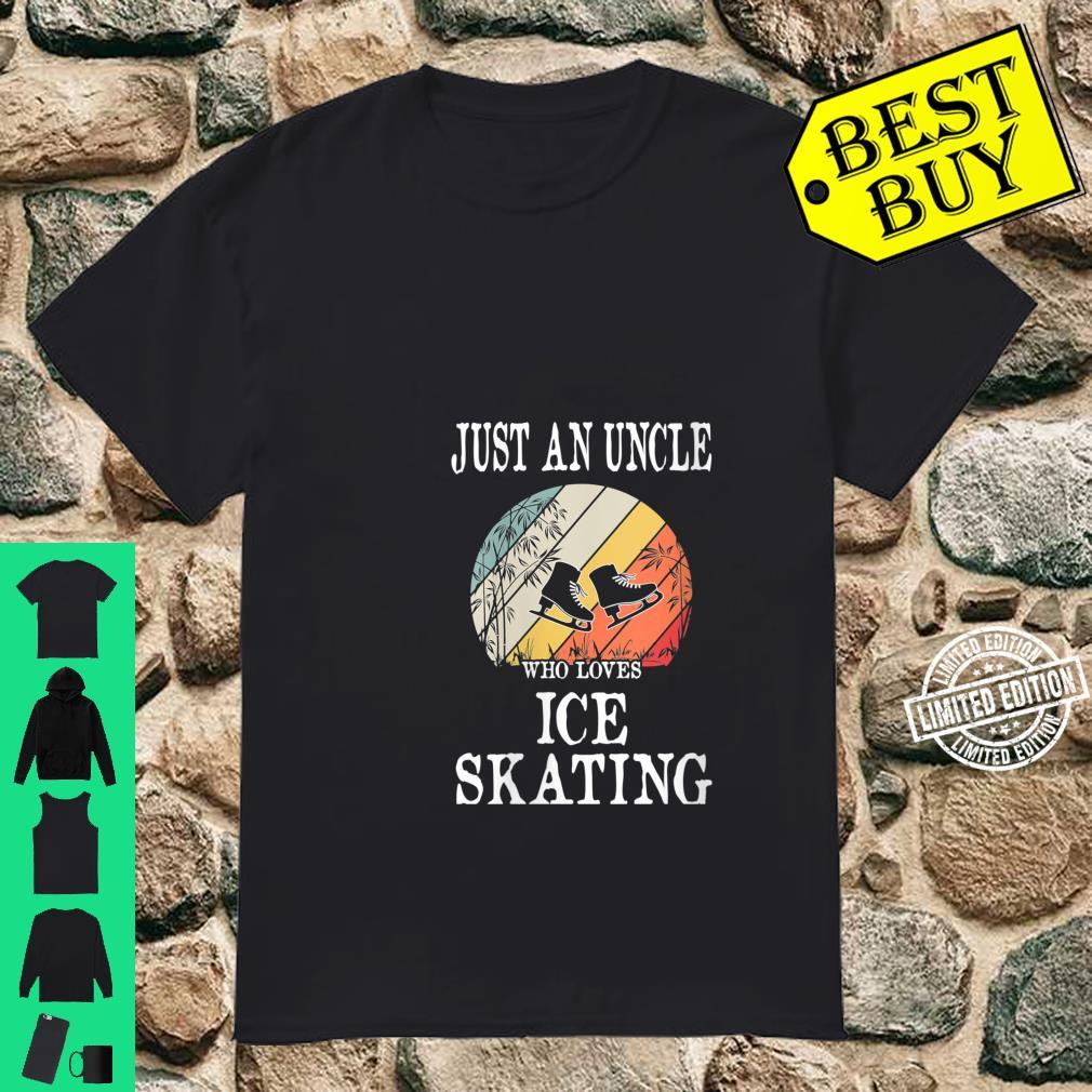 Womens Just An Uncle Who Loves Ice Skating Shirt