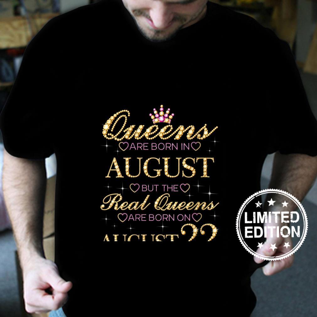 Womens Queens Are Born In August Real Queens Are Born On August 22 Shirt
