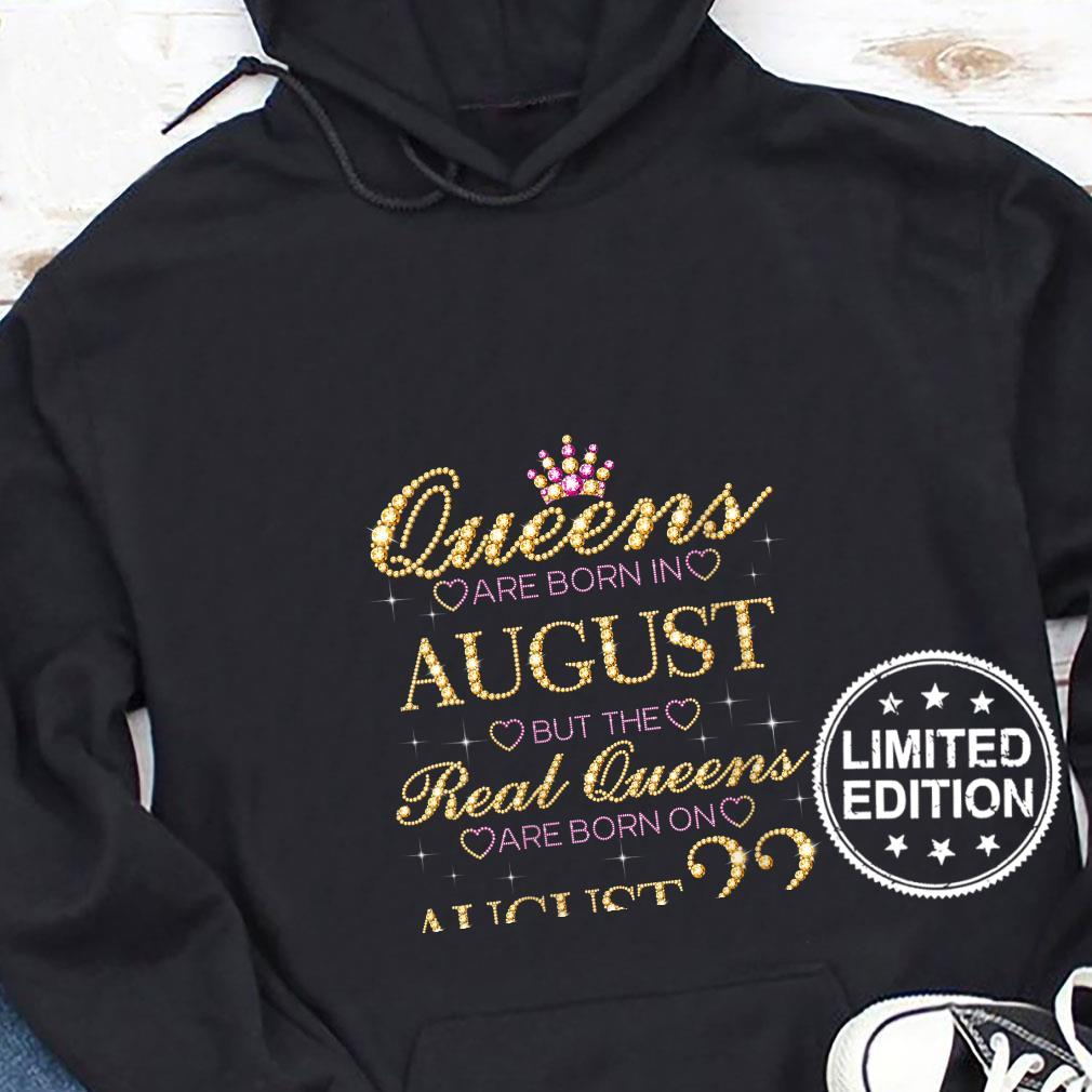 Womens Queens Are Born In August Real Queens Are Born On August 22 Shirt hoodie