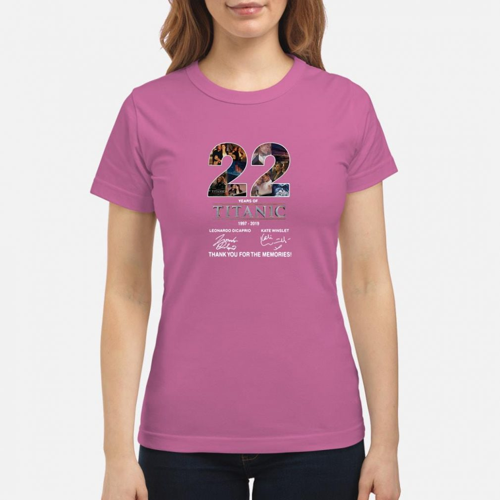 22 years of Titanic 1997 2019 anniversary shirt ladies tee