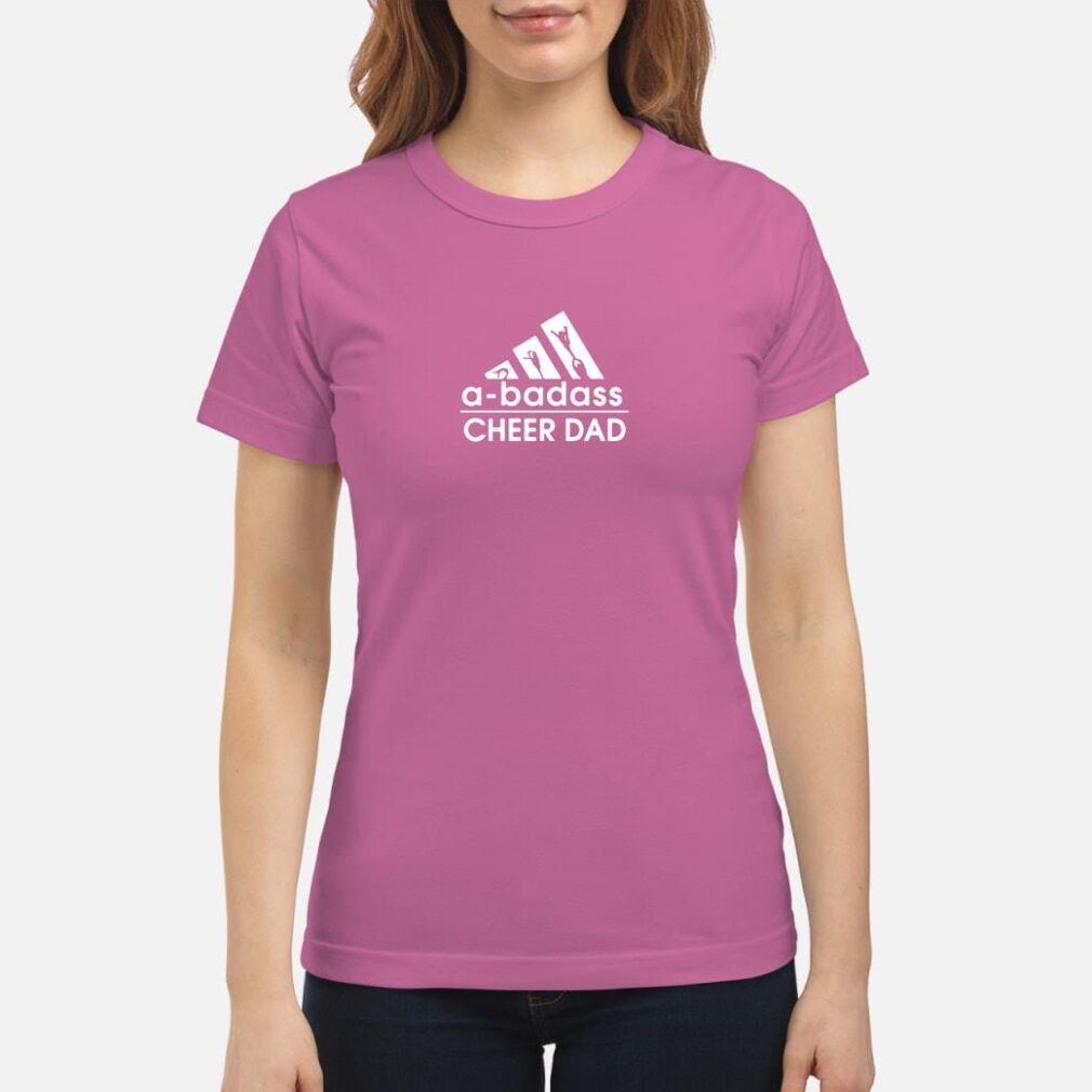 A-badass cheer dad shirt ladies tee