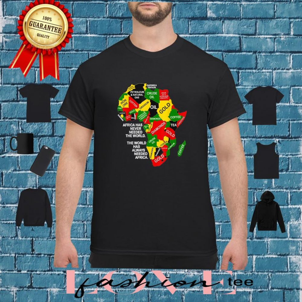 Africa has never needed the world the world shirt