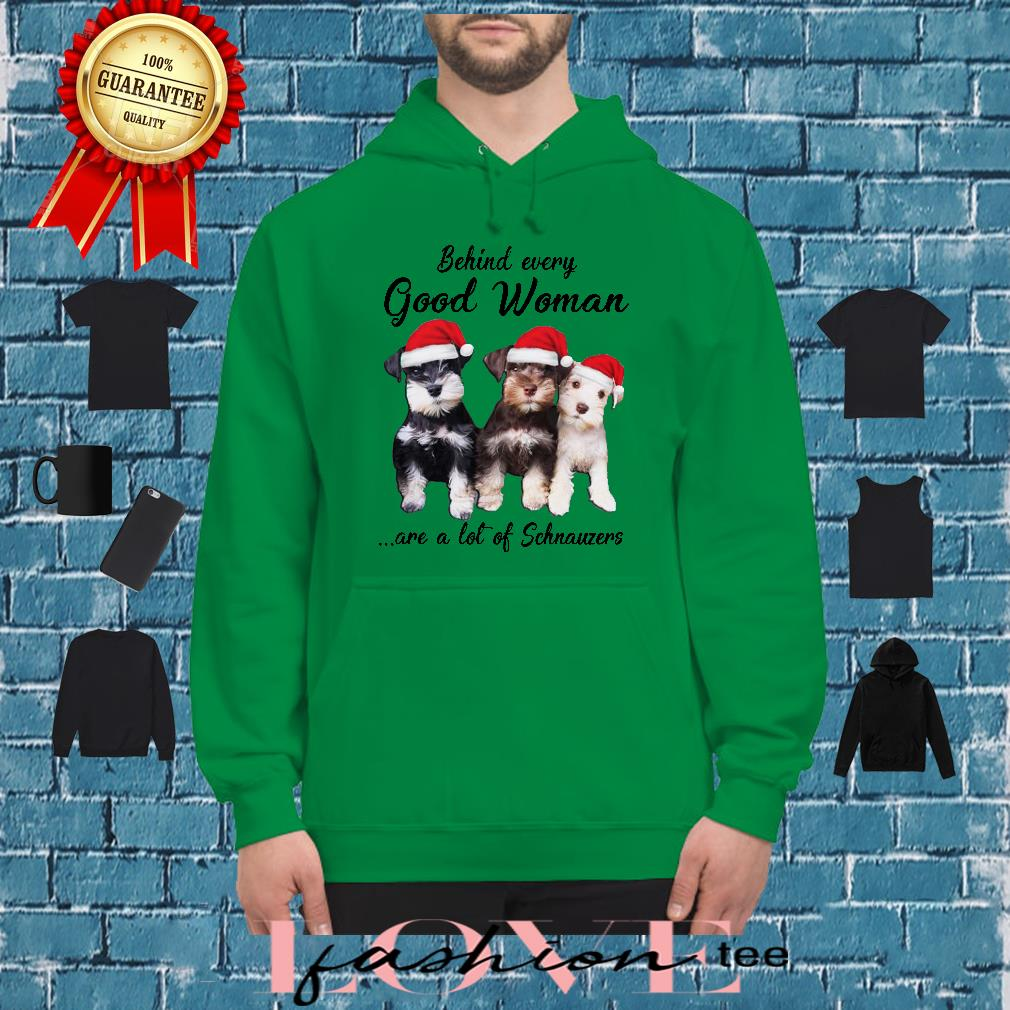 Behind every good woman are a lot of Schnauzers christmas shirt hoodie