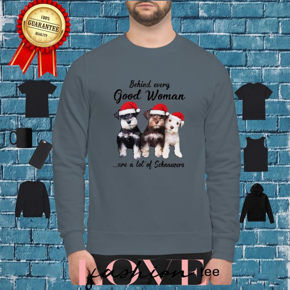 Behind every good woman are a lot of Schnauzers christmas shirt sweater