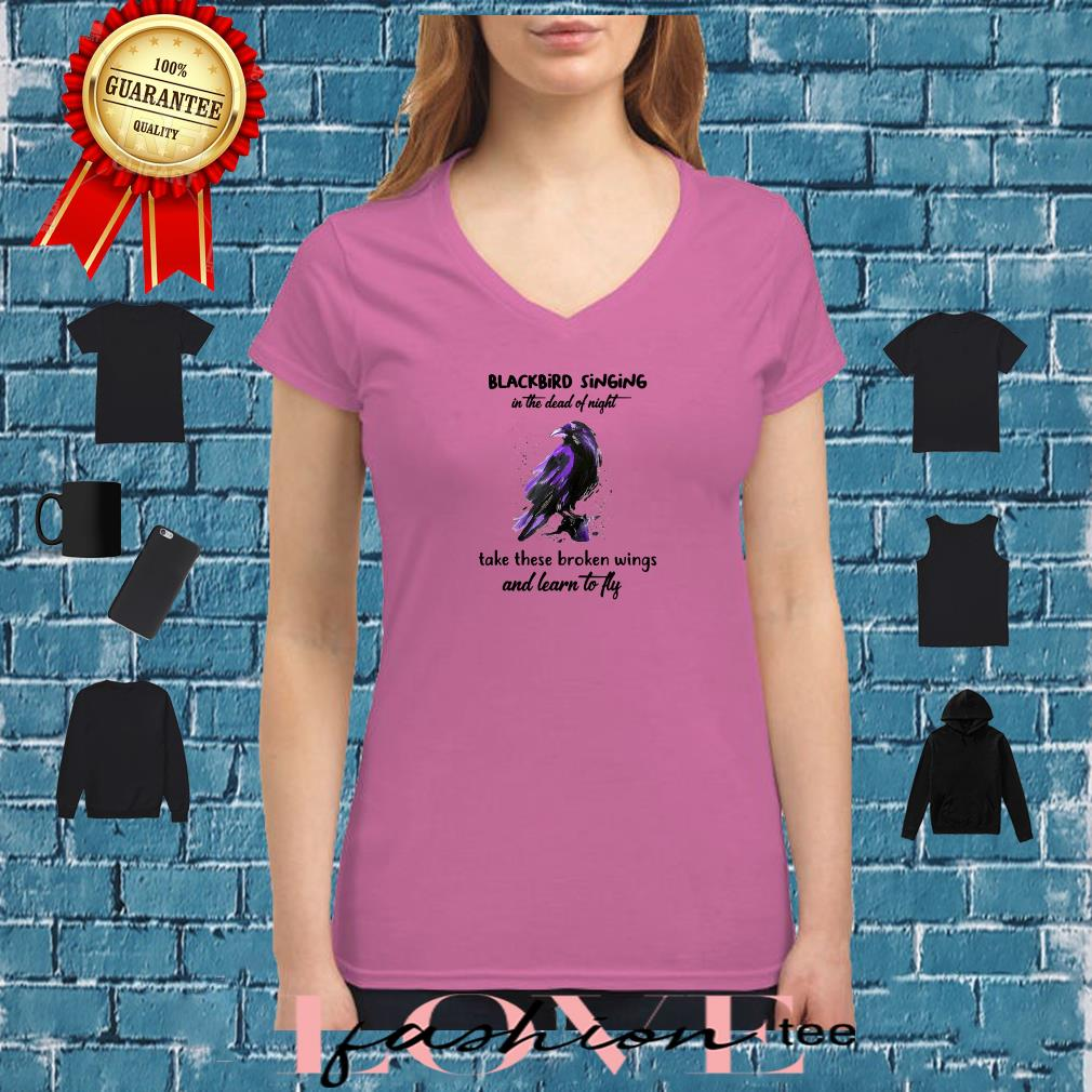 Blackbird singing in the dead of night take these broken wings and learn to fly shirt ladies tee