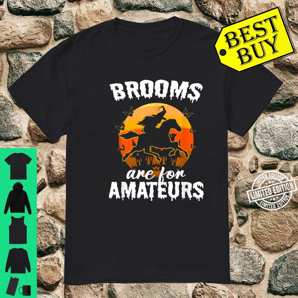 Brooms Are For Amateurs Halloween Horse Riding Vintage Shirt
