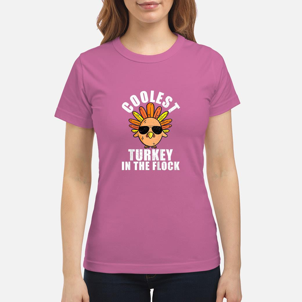 Coolest Turkey In The Flock Shirt ladies tee