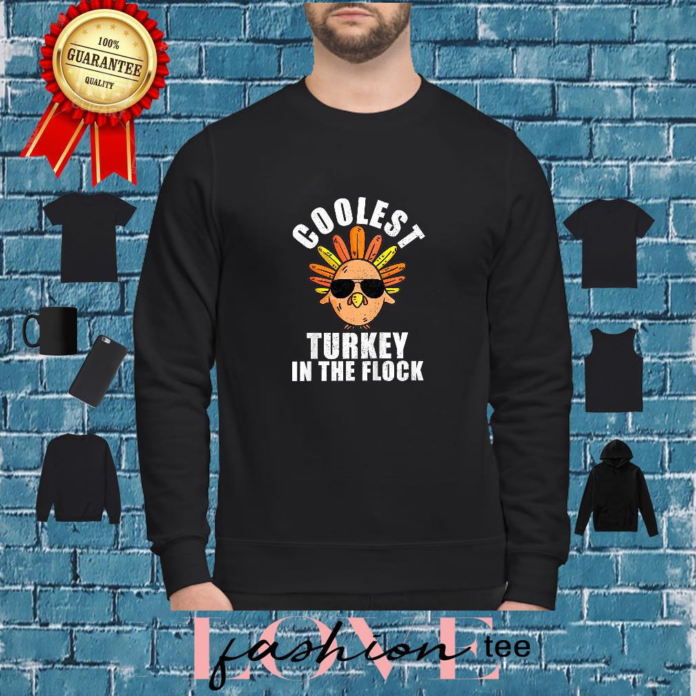 Coolest Turkey In The Flock Shirt sweater