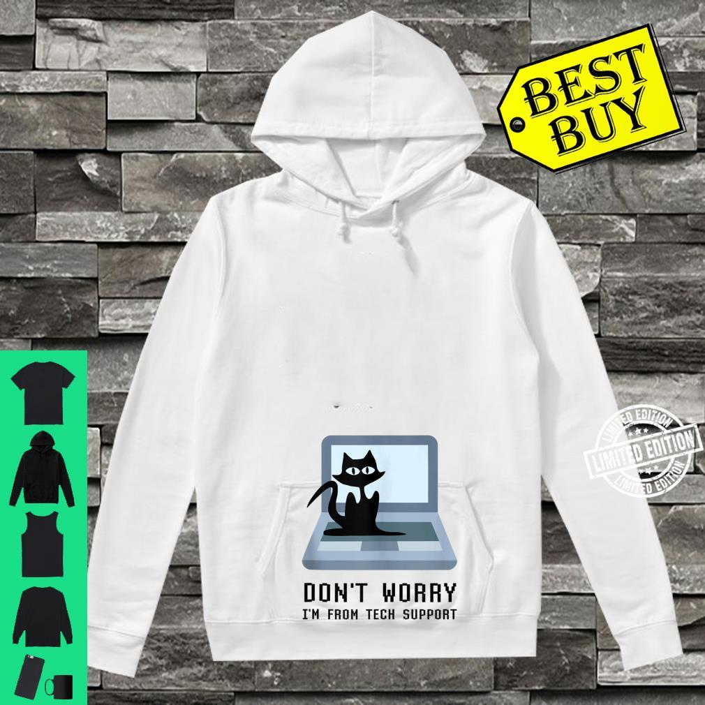 Don't Worry I'm From Tech Support Cute Cat Owner On Computer Shirt hoodie