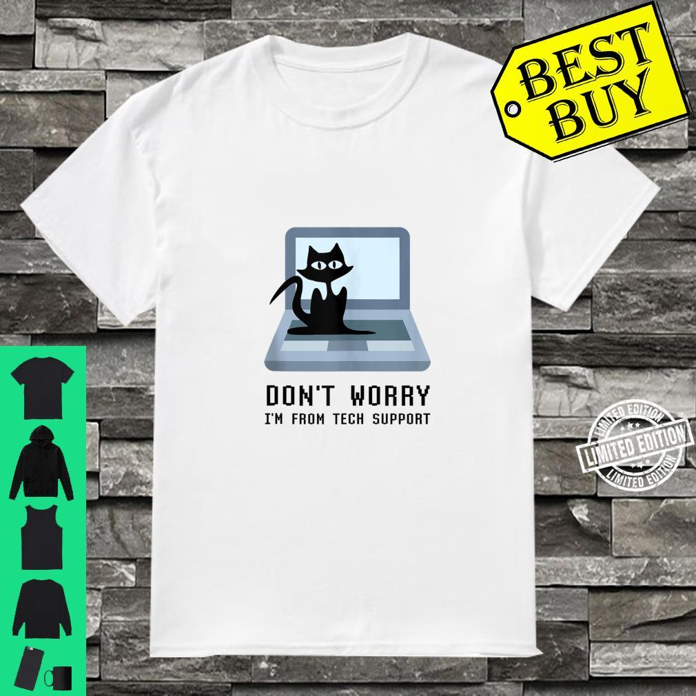 Don't Worry I'm From Tech Support Cute Cat Owner On Computer Shirt