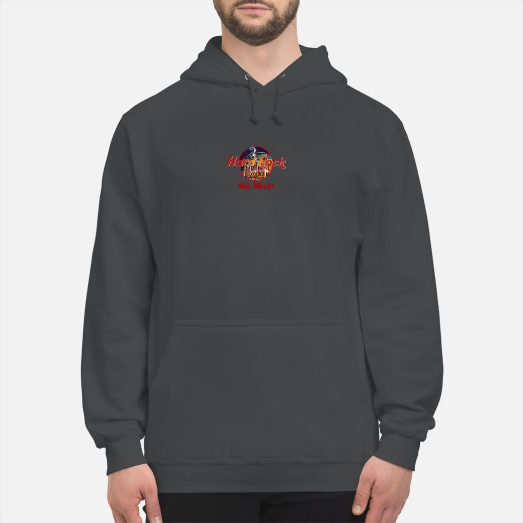 Hard Rock cafe hill valley shirt hoodie