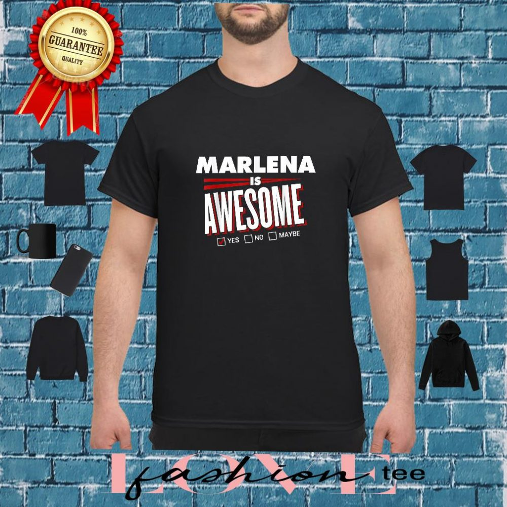 MARLENA Is Awesome Family Friend Name Shirt
