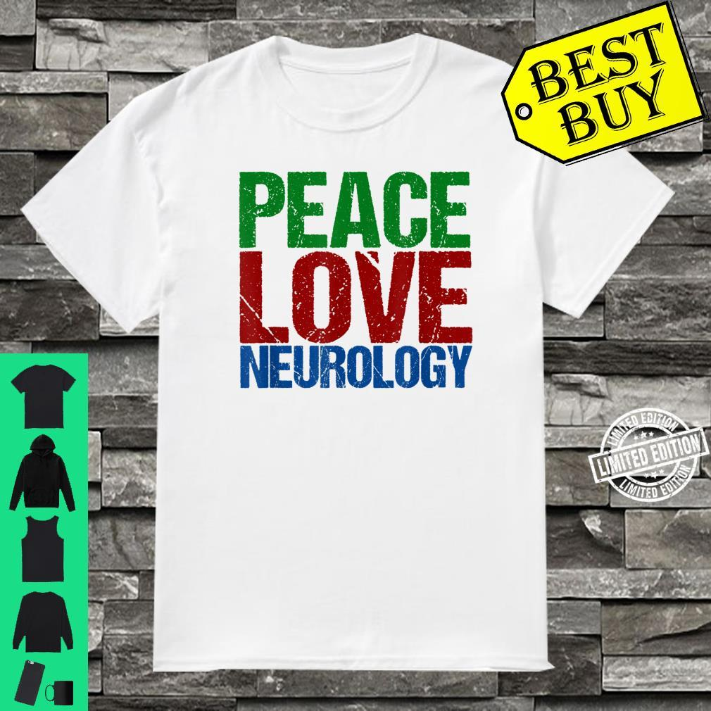 Neurologist Peace Love Neurology Shirt
