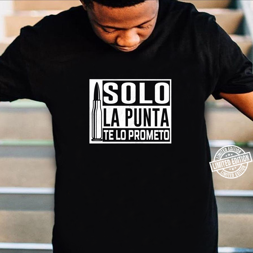 Only The Tip For Man Phrase Spanish Shirt