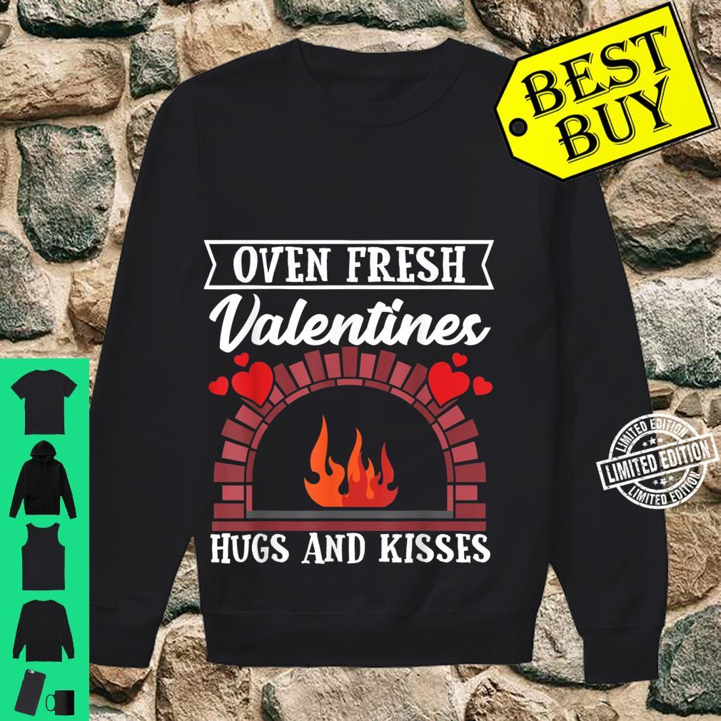 Oven Fresh Valentines Hugs and Kisses Valentines Day Shirt sweater