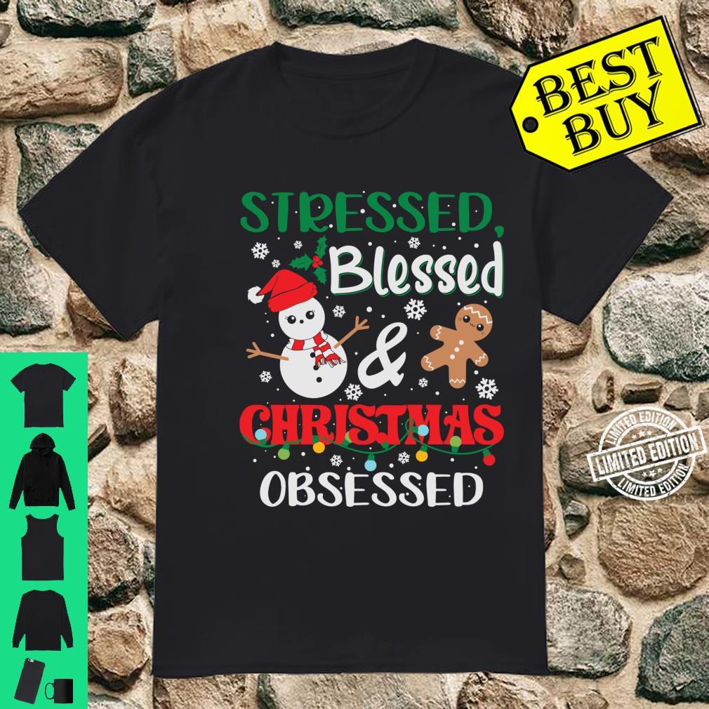 Stressed blessed and christmas obsessed Shirt