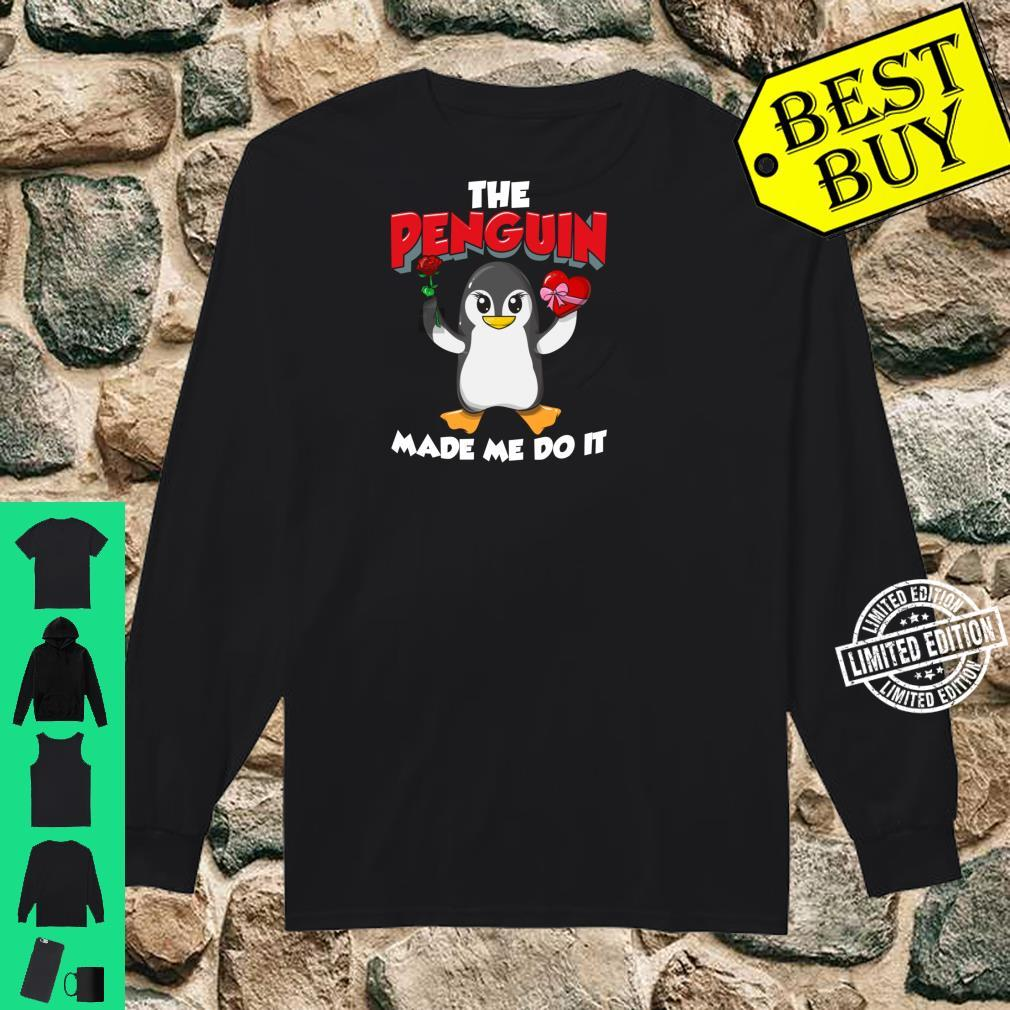 The Penguin Made Me Do It Adorable Penguin Valentine's Day Shirt long sleeved