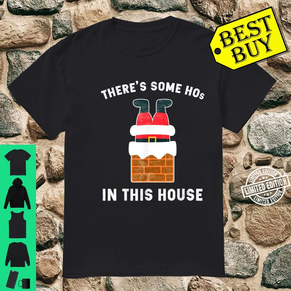 There's Some Hos in This House Santa Claus Christmas Shirt