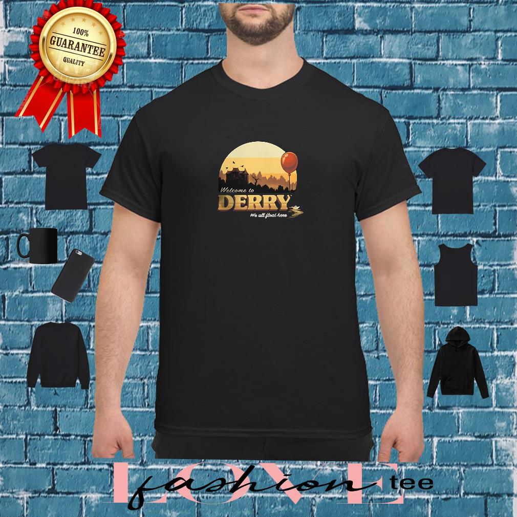 Welcome to Derry we all float here shirt