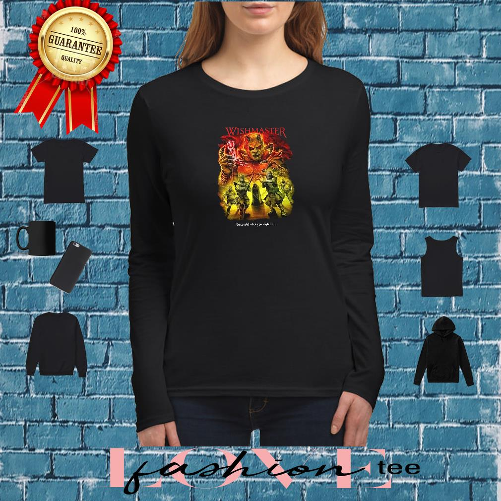 Wishmaster be careful what you wish for shirt long sleeved
